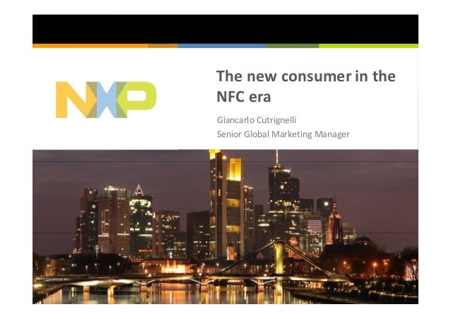 The new consumer in theNFC eraGiancarlo CutrignelliSenior Global Marketing Manager