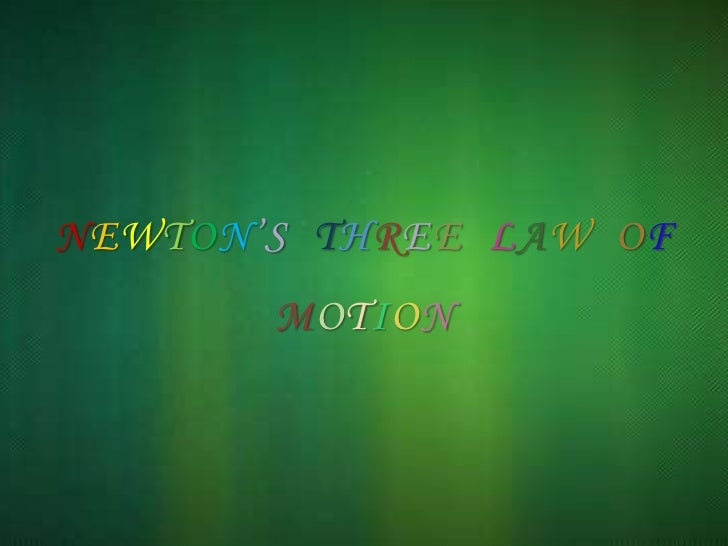 Newton's three law of Motion