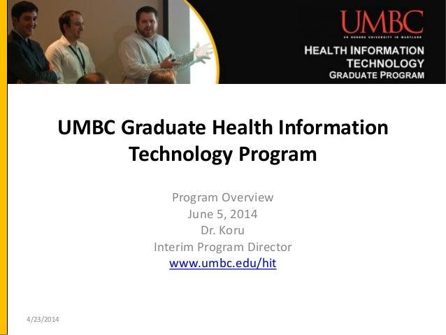 UMBC Graduate Health Information Technology Program Program Overview June 5, 2014 Dr. Koru Interim Program Director www.um...