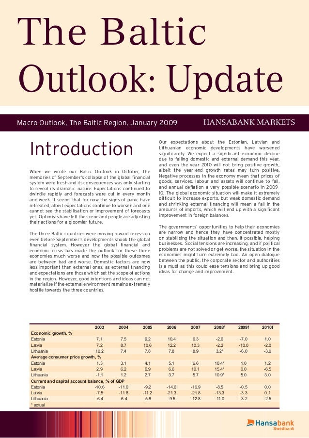 Introduction When we wrote our Baltic Outlook in October, the memories of September's collapse of the global financial syst...