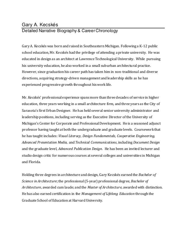 biographical narrative essays How to write a narrative essay narrative essays are commonly assigned pieces of writing at different stages through school typically, assignments involve telling a story from your own life that connects with class themes.