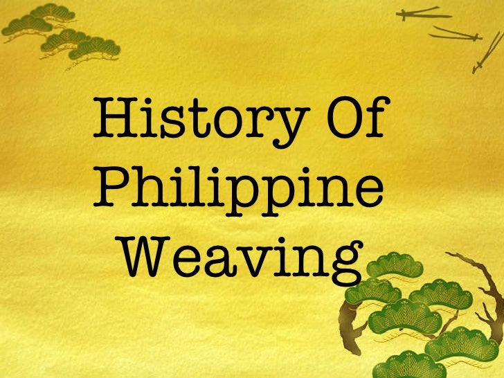 History Of Philippine Weaving