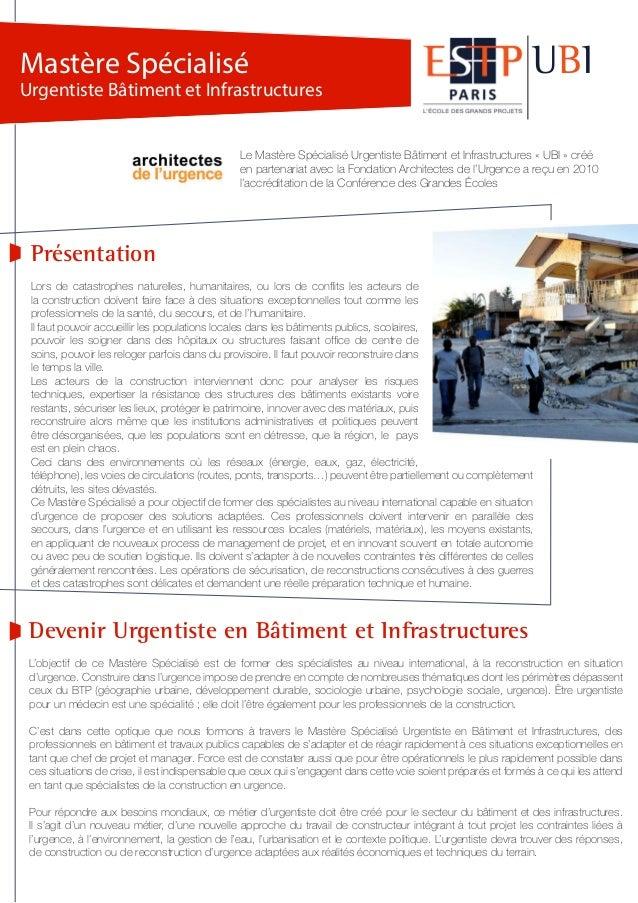 UBI Le Mastère Spécialisé Urgentiste Bâtiment et Infrastructures « UBI » créé en partenariat avec la Fondation Architectes...