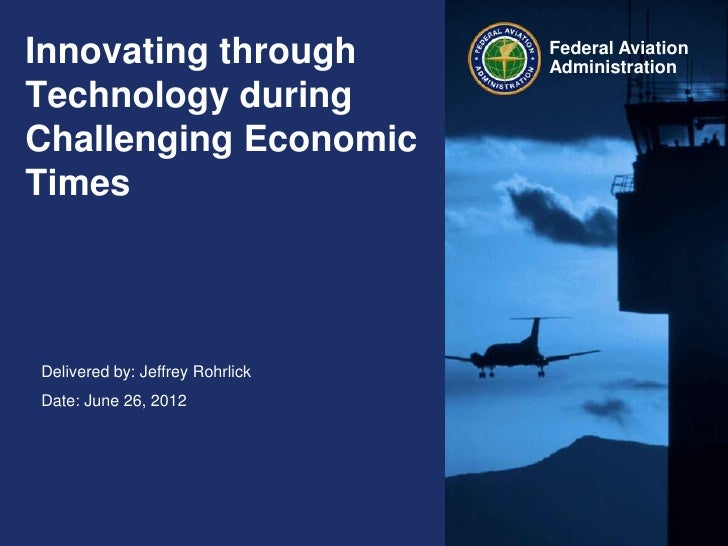 Innovating through               Federal Aviation                                 AdministrationTechnology duringChallengi...