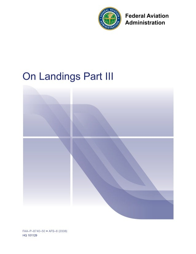 On Landings Part IIIIntroductionThe first two pamphlets in this three-part series discuss undershoots, hard landings, boun...