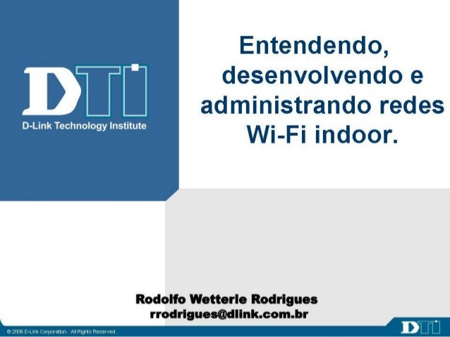 26/11/2010 Entendendo, desenvolvendo e administrando redes Wi-Fi indoor
