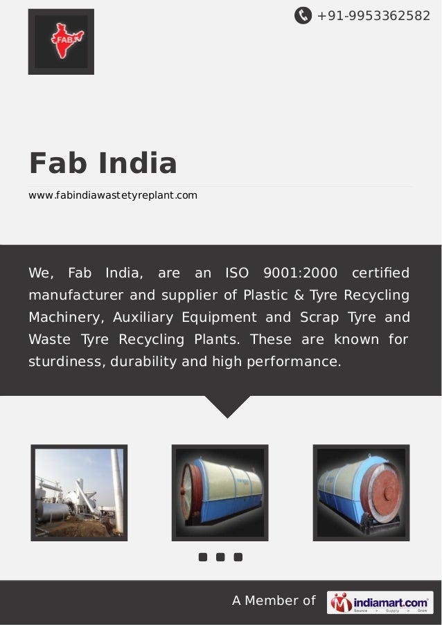 +91-9953362582  Fab India www.fabindiawastetyreplant.com  We,  Fab  India,  are  an  ISO  9001:2000  certified  manufacture...