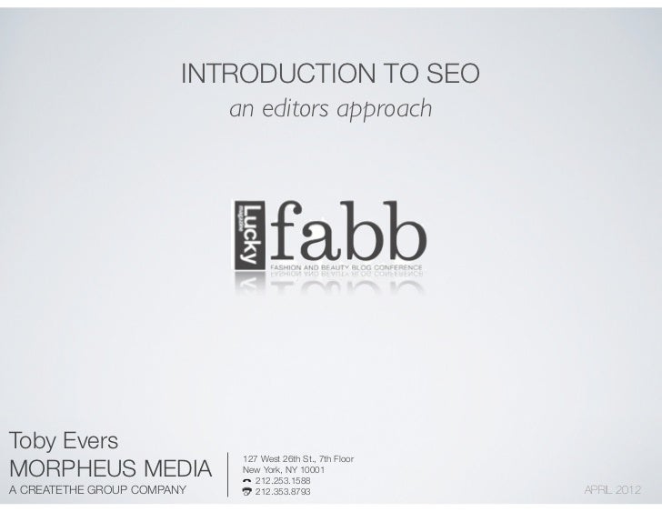 INTRODUCTION TO SEO                           an editors approachToby Evers                            127 West 26th St., ...