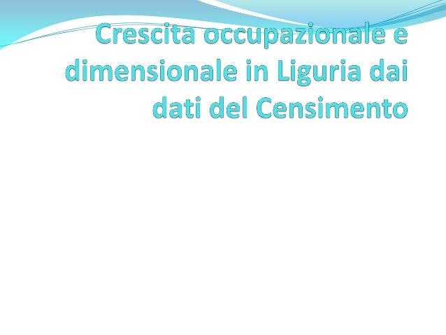 A. Fabbrini - Crescita occupazionale e dimensionale in Liguria dai dati del Censimento