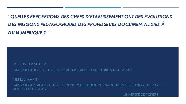 """""""QUELLES PERCEPTIONS DES CHEFS D'ÉTABLISSEMENT ONT DES ÉVOLUTIONS DES MISSIONS PÉDAGOGIQUES DES PROFESSEURS DOCUMENTALISTE..."""