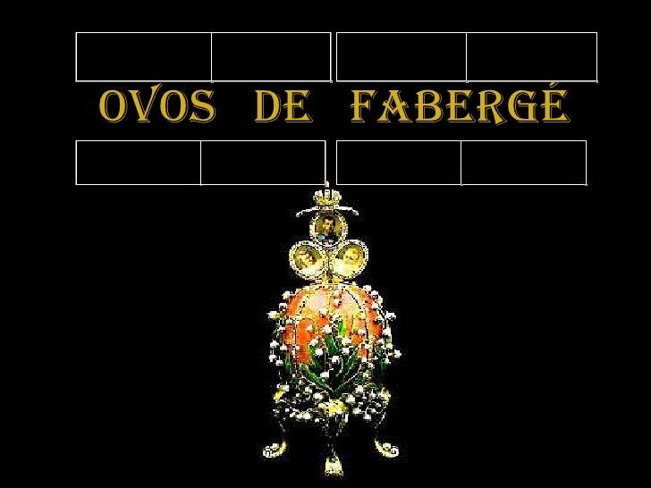 Fabergé Ovos de Ouro