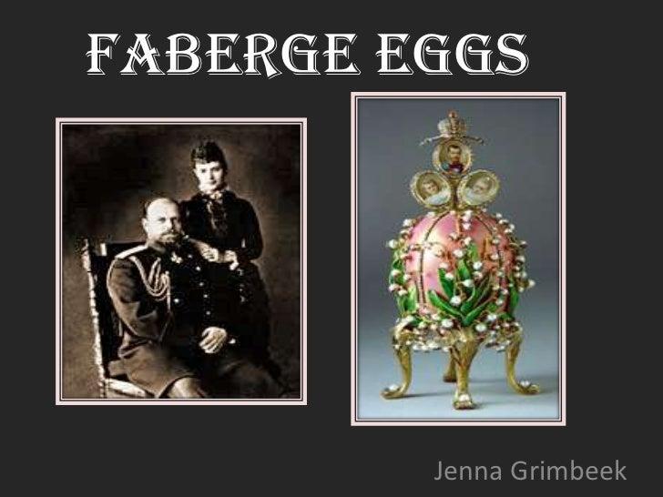 FABERGE EGGS<br />Jenna Grimbeek<br />