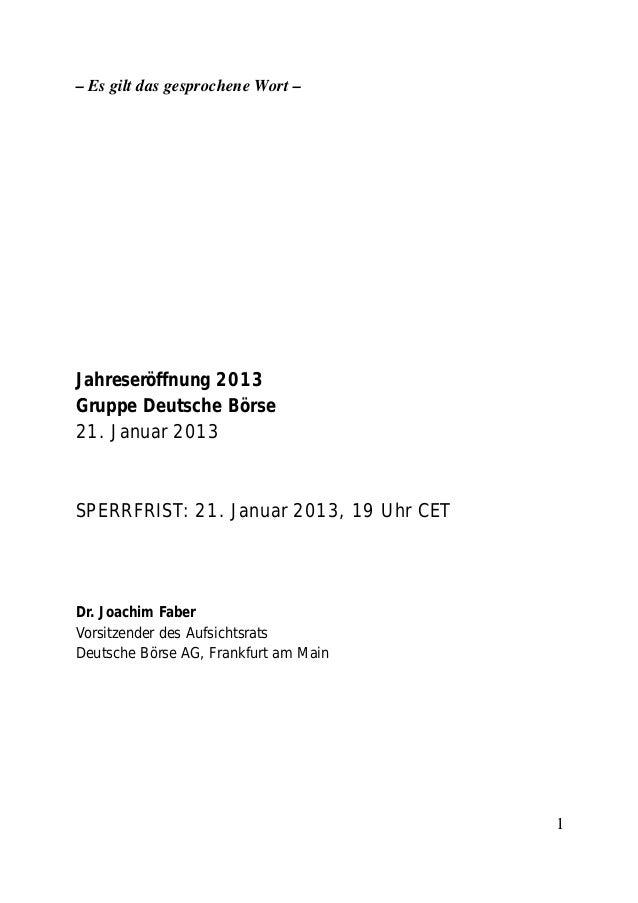 – Es gilt das gesprochene Wort –Jahreseröffnung 2013Gruppe Deutsche Börse21. Januar 2013SPERRFRIST: 21. Januar 2013, 19 Uh...