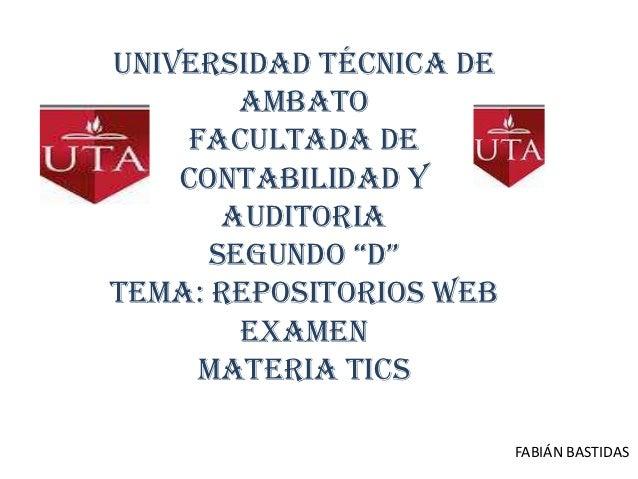 """Universidad técnica de        Ambato     Facultada de    contabilidad y       auditoria      Segundo """"d""""Tema: repositorios..."""
