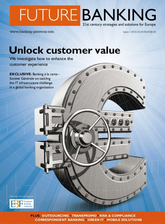 www.banking-gateway.com  Issue 1 2010 | £5.95 €8.00 $8.95  Unlock customer value We investigate how to enhance the custome...