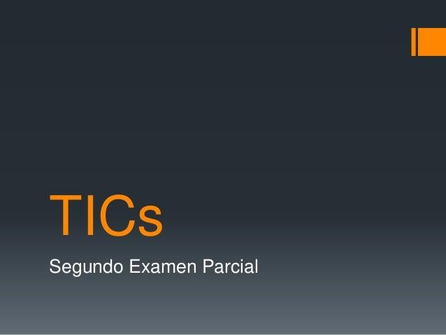 TICs Segundo Examen Parcial