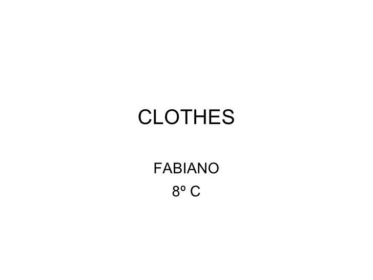CLOTHES FABIANO 8º C