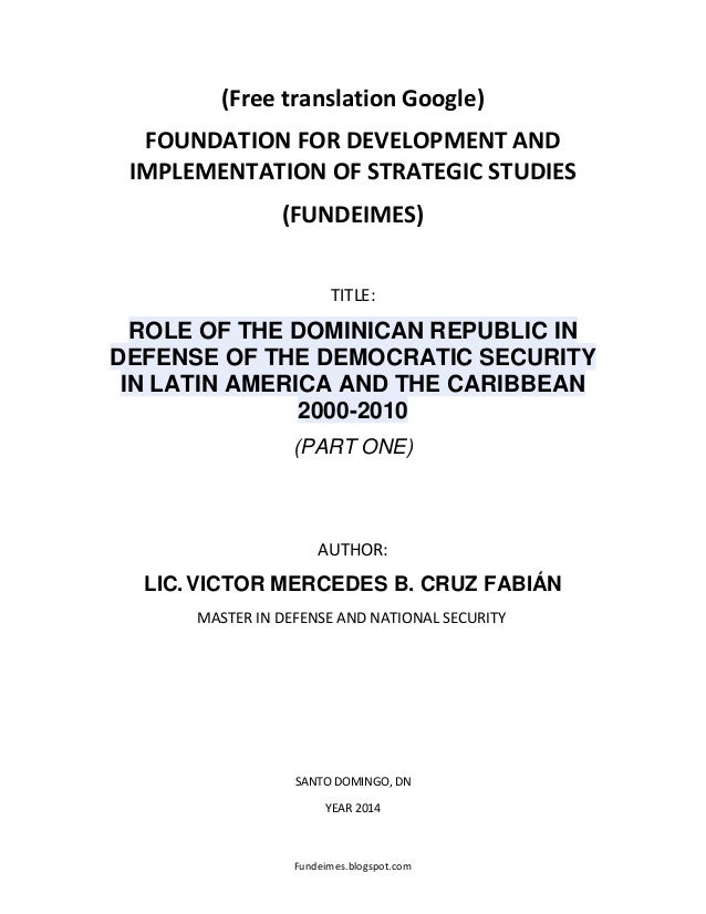 DOMINICAN REPUBLIC IN DEFENSE OF THE DEMOCRATIC SECURITY IN LATIN AMERICA AND THE CARIBBEAN 2000-2010 (PART ONE)