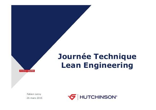 Fabien Leroy 26 mars 2015 Journée Technique Lean Engineering