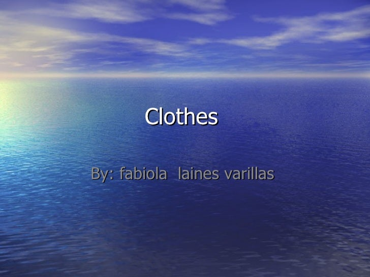 Clothes   By: fabiola  laines varillas