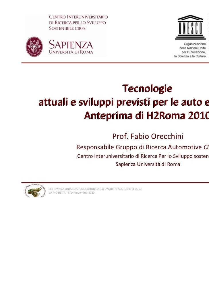 Tecnologieattualiesviluppiprevistiperleautoecologiche,           AnteprimadiH2Roma2010                         ...
