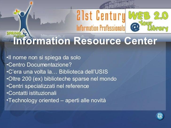 <ul><li>Il nome non si spiega da solo </li></ul><ul><li>Centro Documentazione? </li></ul><ul><li>C'era una volta la… Bibli...
