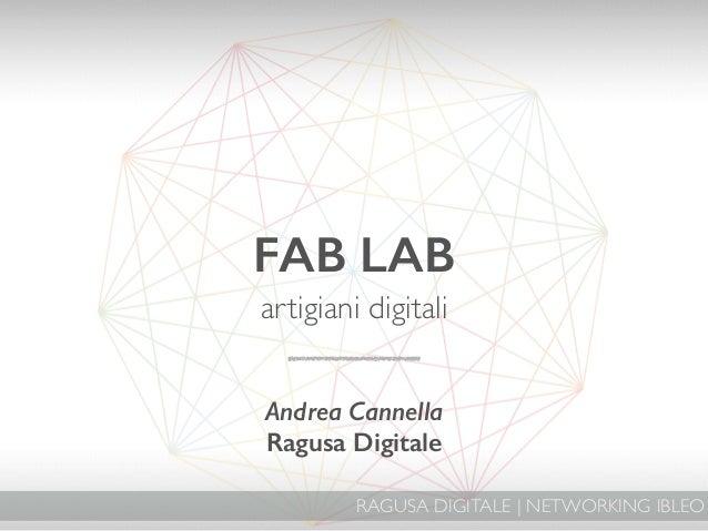 RAGUSA DIGITALE | NETWORKING IBLEO FAB LAB artigiani digitali  ! ! Andrea Cannella Ragusa Digitale