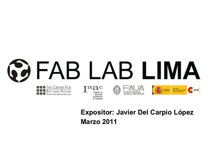 Expositor: Javier Del Carpio López Marzo 2011