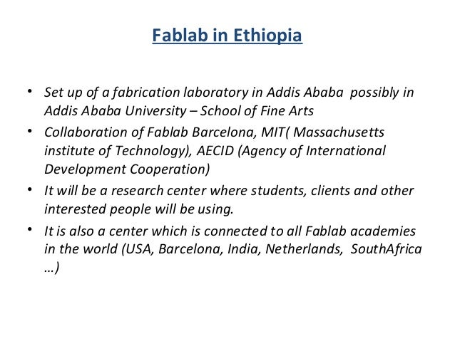 Fablab in Ethiopia • Set up of a fabrication laboratory in Addis Ababa possibly in Addis Ababa University – School of Fine...