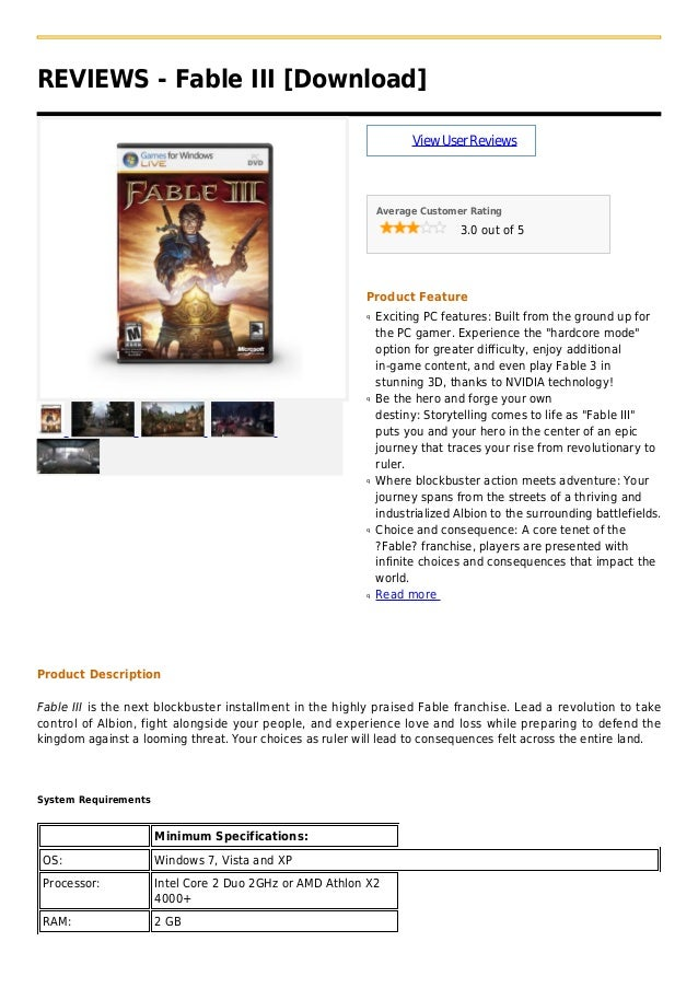 REVIEWS - Fable III [Download]ViewUserReviewsAverage Customer Rating3.0 out of 5Product FeatureExciting PC features: Built...