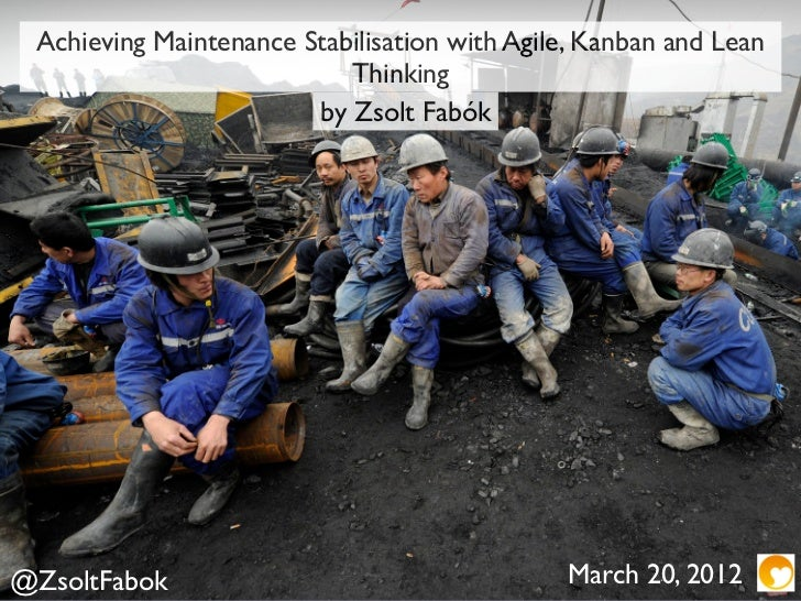 Achieving Maintenance Stabilisation with Agile, Kanban and Lean Thinking