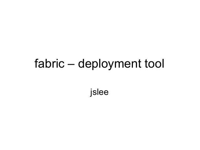 fabric – deployment tooljslee