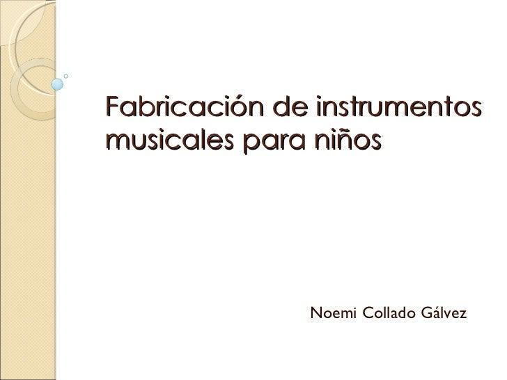 Fabricación de instrumentos musicales para niños