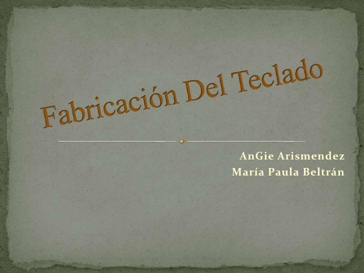 AnGie ArismendezMaría Paula Beltrán