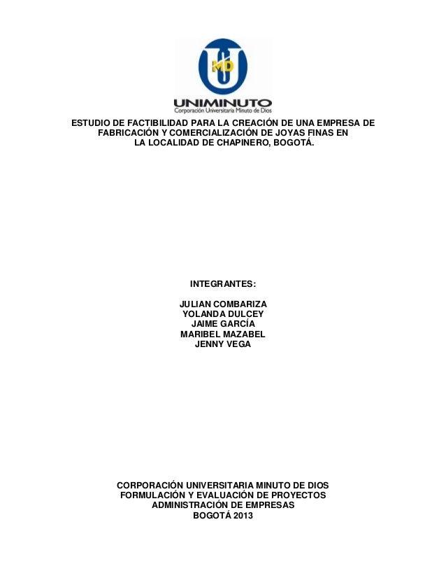 ESTUDIO DE FACTIBILIDAD PARA LA CREACIÓN DE UNA EMPRESA DE FABRICACIÓN Y COMERCIALIZACIÓN DE JOYAS FINAS EN LA LOCALIDAD D...