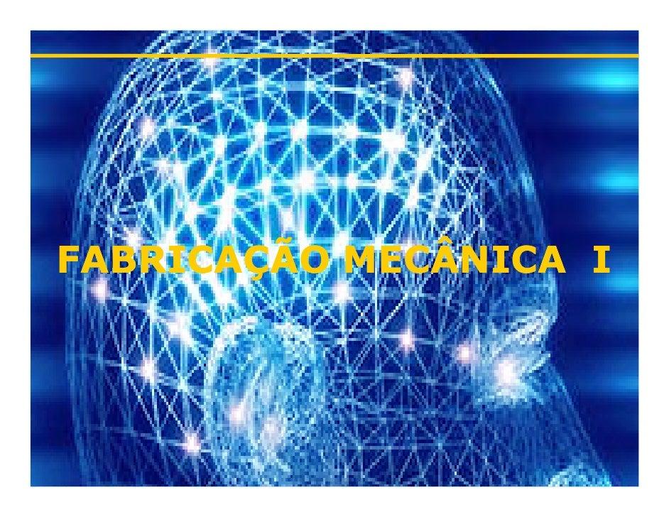 FABRICAÇÃO MECÂNICA I