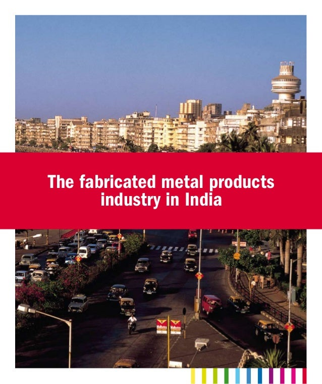 The fabricated metal products industry in India