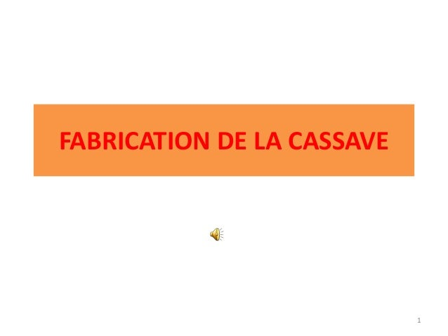 FABRICATION DE LA CASSAVE 1