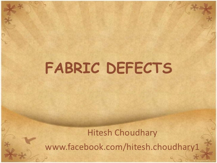 Fabric defects in woven and knitted fabric - hitesh choudhary