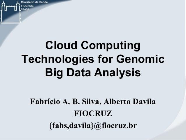 Fabricio  Silva: Cloud Computing Technologies for Genomic Big Data Analysis