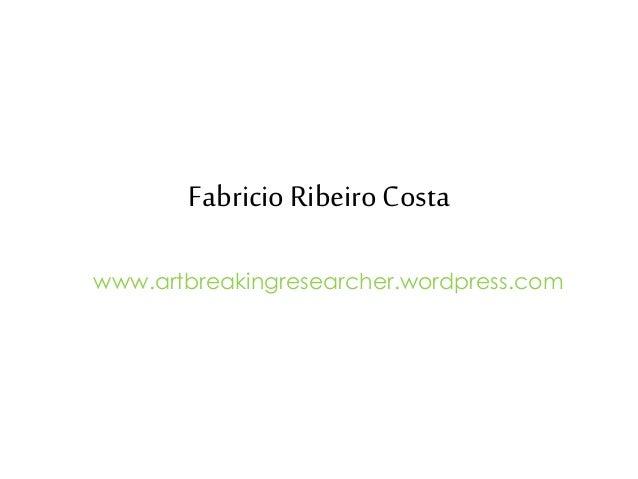 FabricioRibeiroCosta www.artbreakingresearcher.wordpress.com