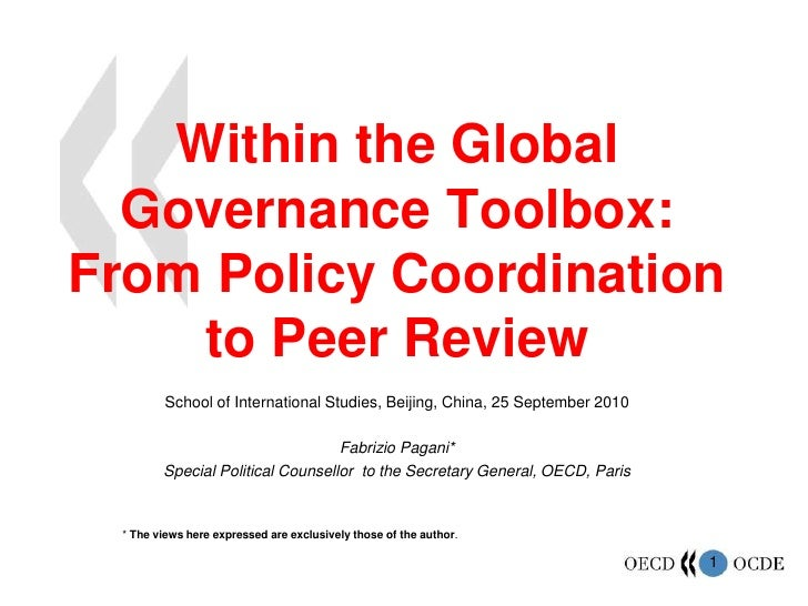 Within the Global Governance Toolbox: From Policy Coordination to Peer Review<br />School of International Studies, Beijin...