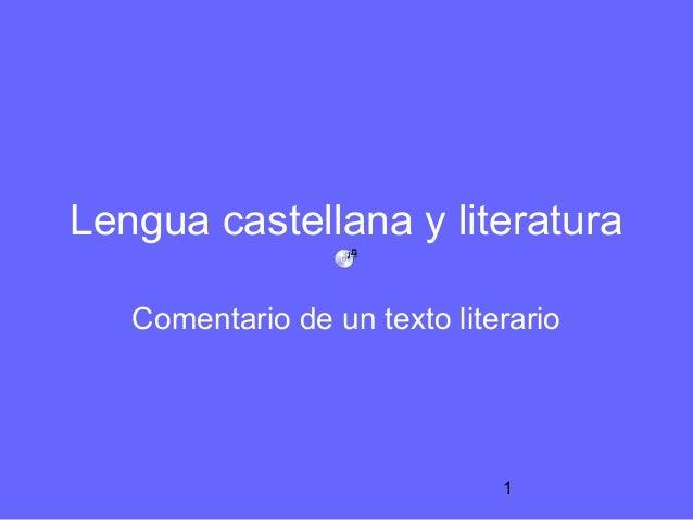 Lengua castellana y literatura   Comentario de un texto literario                              1