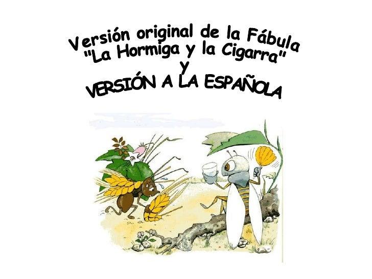 """Versión original de la Fábula """"La Hormiga y la Cigarra"""" y  VERSIÓN A LA ESPAÑOLA"""