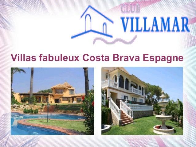 Villas fabuleux Costa Brava Espagne