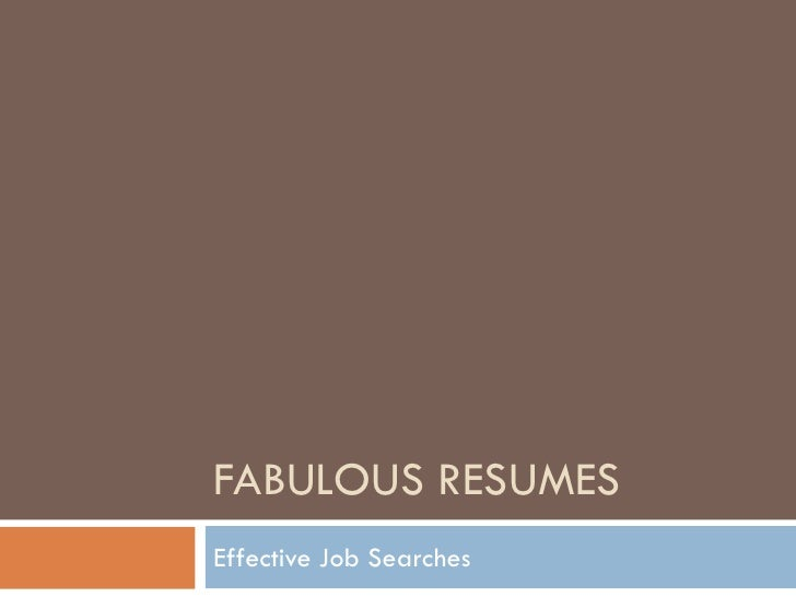 FABULOUS RESUMES Effective Job Searches