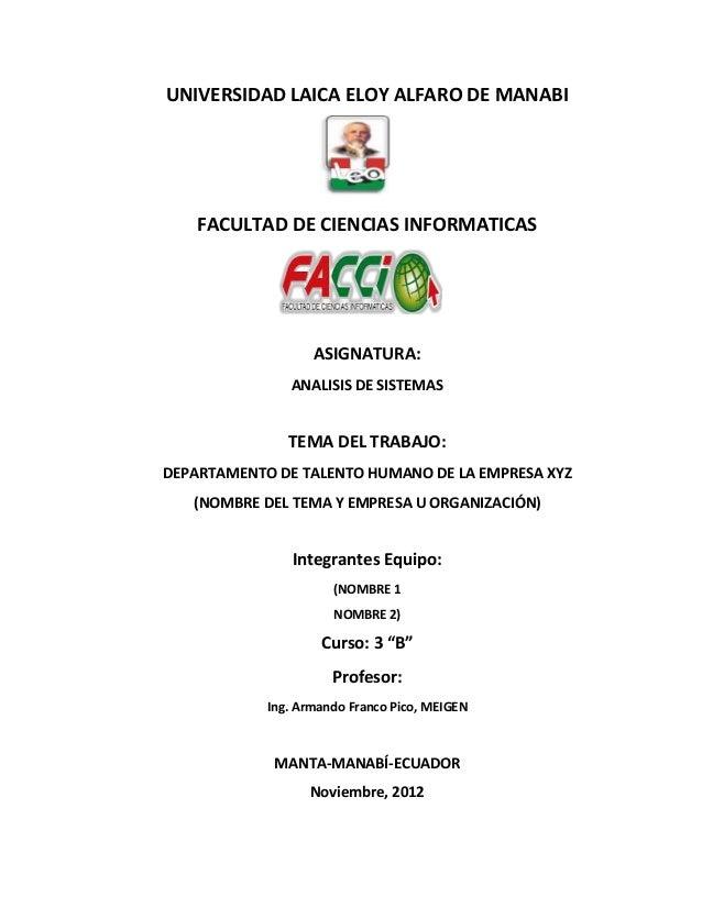 UNIVERSIDAD LAICA ELOY ALFARO DE MANABIFACULTAD DE CIENCIAS INFORMATICASASIGNATURA:ANALISIS DE SISTEMASTEMA DEL TRABAJO:DE...