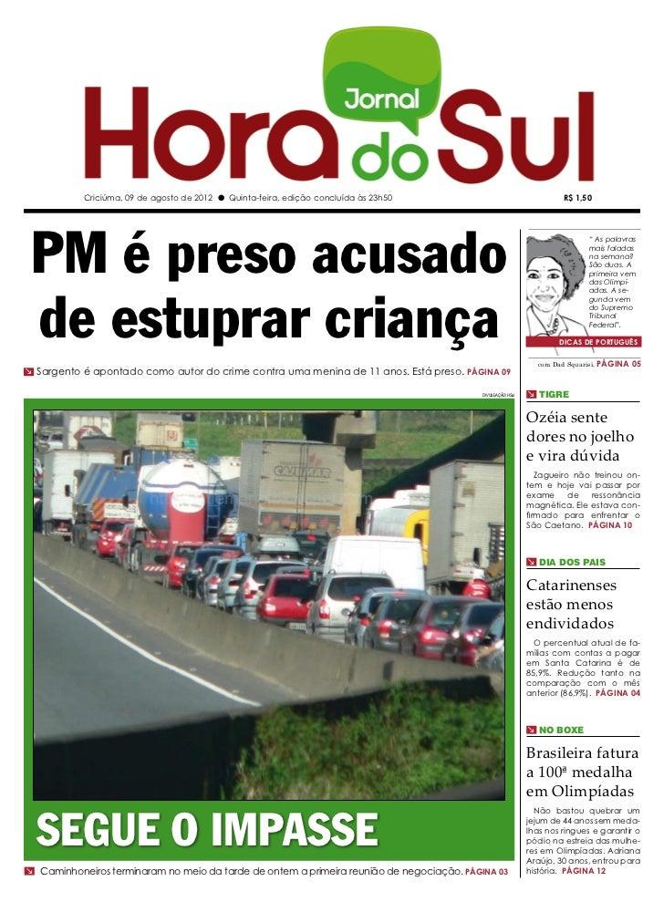 Criciúma, 09 de agosto de 2012 l Quinta-feira, edição concluída às 23h50                                    R$ 1,50 PM é p...