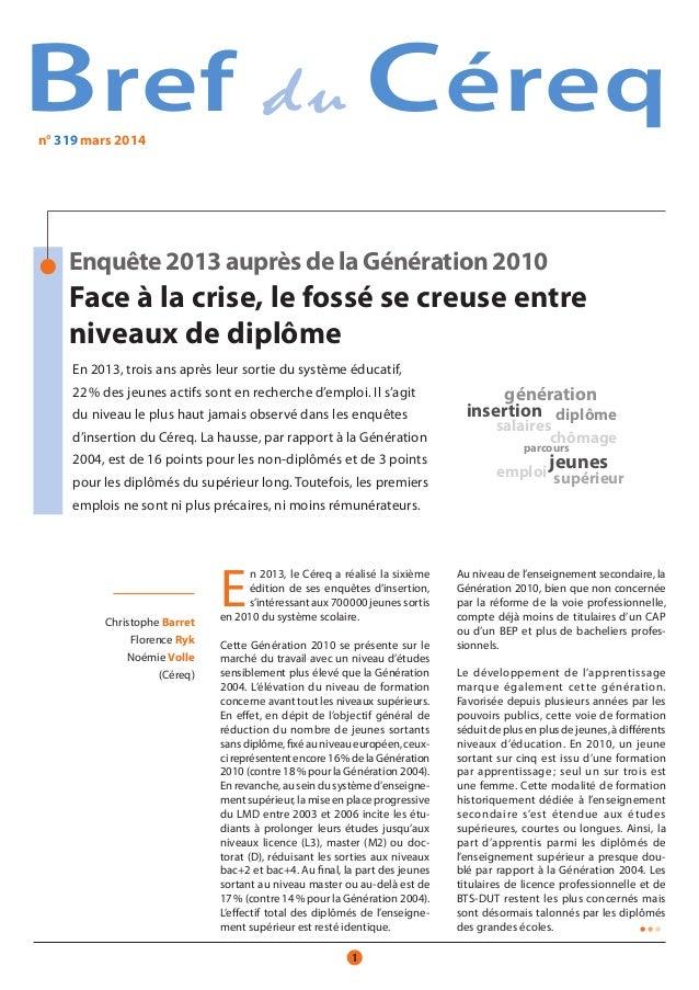 ••• Bref Christophe Barret Florence Ryk Noémie Volle (Céreq) Enquête 2013 auprès de la Génération 2010 Face à la crise, le...