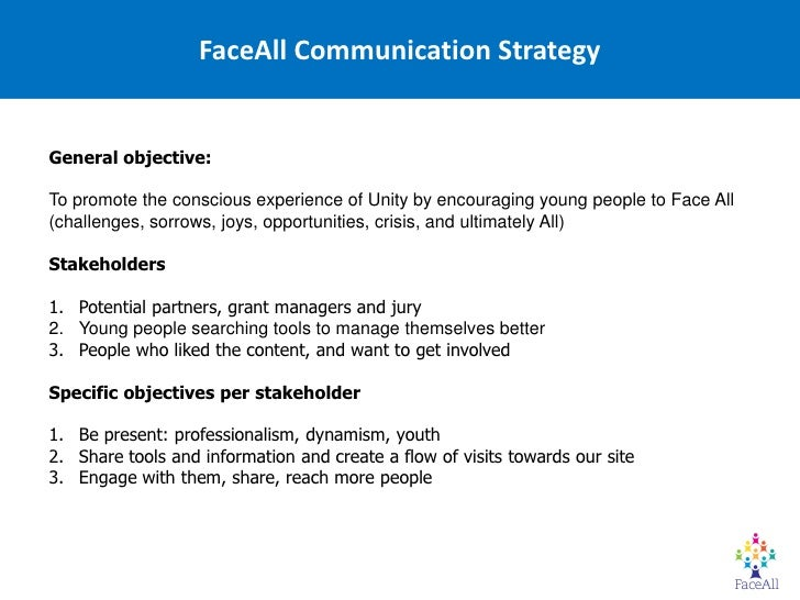 FaceAll Communication StrategyGeneral objective:To promote the conscious experience of Unity by encouraging young people t...